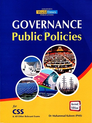 Governance & Public Policies For CSS By Dr Muhammad Kaleem – JWT
