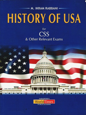 History of USA For CSS By M Ikram Rabbani – Jahangir World Times