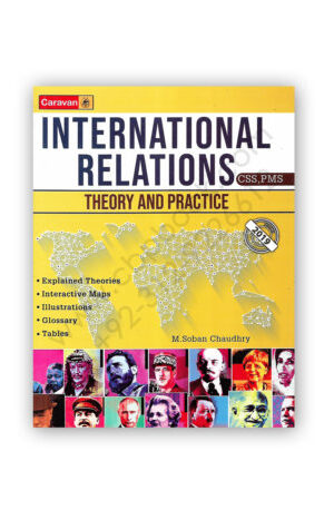 INTERNATIONAL RELATIONS for CSS By M Soban Chaudhry – CARAVAN