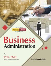 Business Administration For CSS PMS By Syed Ahsan Zohaib – JWT