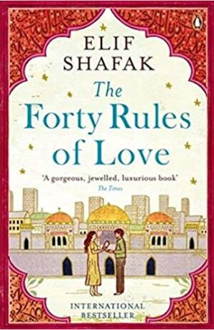 Forty Rules Of Love By : Elif Shafak