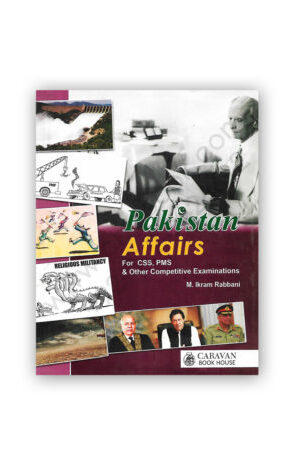 PAKISTAN AFFAIRS (2020) For CSS PMS By M Ikram Rabbani – CARAVAN BOOK
