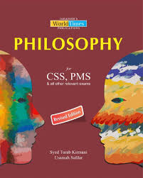 Philosophy For CSS PMS By Syed Turab Kirmani And Usamah Safdar Jahangir Book