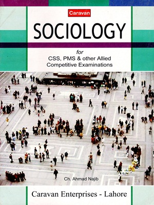 SOCIOLOGY For CSS PMS By Ch Ahmed Najib – CARAVAN