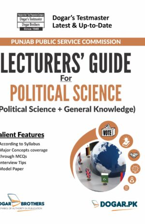 Lecturer's guide for political science PPSC Dogar Brothers Book